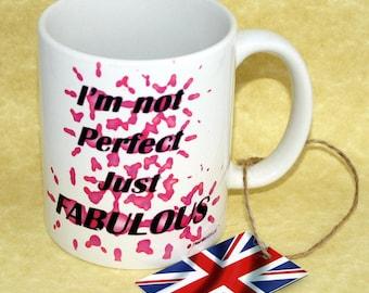 I'm Not Perfect Just Fabulous Mug, British Design, novelty