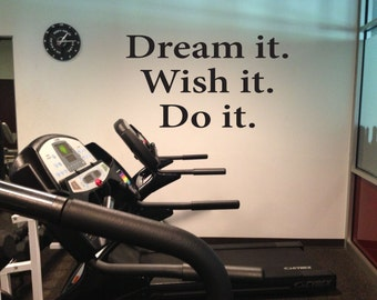 Fitness Inspiration Quote Wall Decal. Dream it. Wish it. Do it.