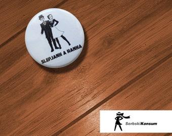 Lapel button. SLEPJANKAHANKA | SERBSKIKONSUM 25mm