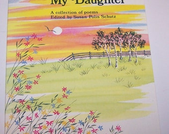 For You, My Daughter by Susan Polis Schutz 1999 Paperback Book ~ Art Projects ~ Scrap-booking ~ Poem Book