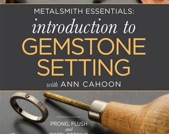 Introduction To Gemstone Setting By Ann Cahoon Jewelry Instructional Wa 780-017