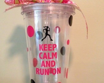 "Great ""Keep Calm and Run On"" Acrylic  Tumbler -- Perfect For Any Runner!"