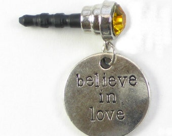Phone Charm Dust Plug BELIEVE In LOVE Antique-finish Silvertone Round Disc Yellow Gem iPhone Android Galaxy Mobile Cell