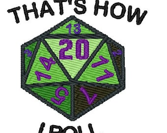 THAT's HOW I ROLL d20,  Machine embroidery design, pattern download, fits 4 x 4 hoops