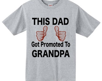 gift for new grandpa. Custom grandpa shirt - this dad got promoted to grandpa