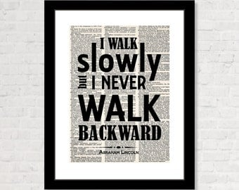 Abraham Lincoln Quote I walk Slowly But I Never Walk Backward -  dictionary page book print dictionary page art
