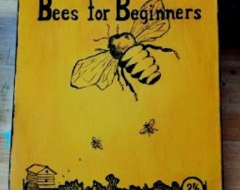Bees For Beginners. OOAK original painting of an antique book cover.