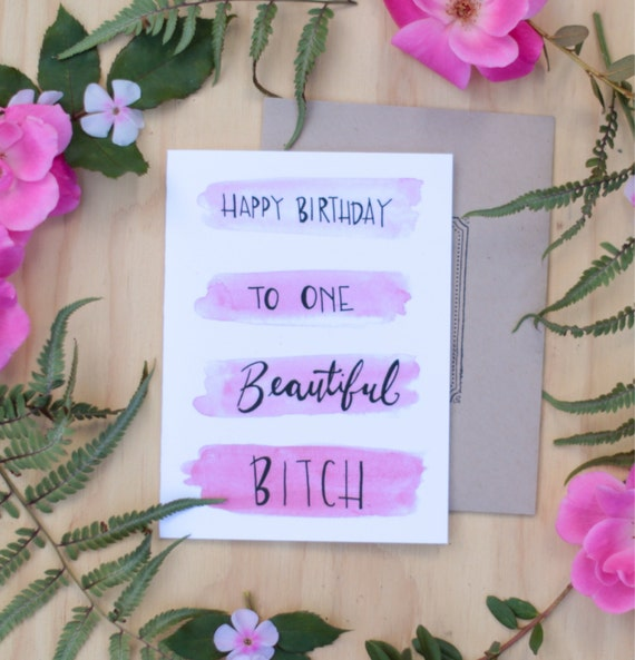 Best friend birthday card, happy birthday to one beautiful bitch, hipster funny birthday card, pink watercolor