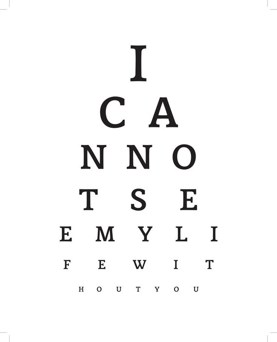 I Love You Eye Vision Test 8x10 or 5x7 Black and White Graphic Digital Print - I Cannot See My Life Without You