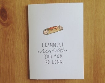 I Cannoli Resist You for So Long  //  sweet cards