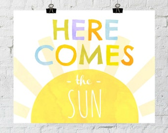 Here Comes The Sun. 8x10 Sunshine, Typographic, Children's Decor Print. Instant Digital Download. Printable Wall Art - ADOPTION FUNDRAISER