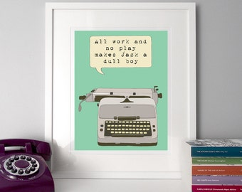 Vintage Typewriter, Illustration poster, quote print, Illustrated quote, typewriter art, typewriter, All work and no play, typographic Prin