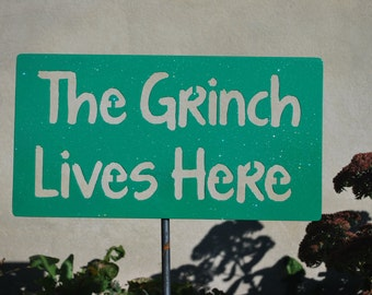 The Grinch Lives Here Metal Yard Sign