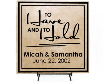 Custom Wedding Sign - To Have and To Hold - Personalized Vinyl - Wedding Gift Idea, Custom Wedding Tile, Personalized Tile, Wedding Decor