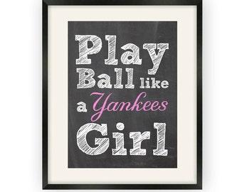 New York Yankees- Play Ball Like a Girl Print