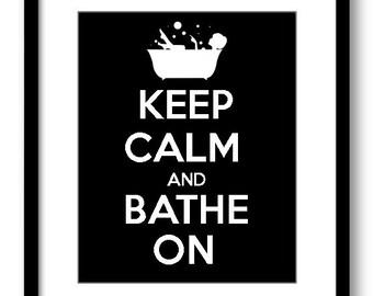 INSTANT DOWNLOAD Keep Calm and Bathe On Black White Printable Bathroom Print Art Print Wall Decor Modern Minimalist