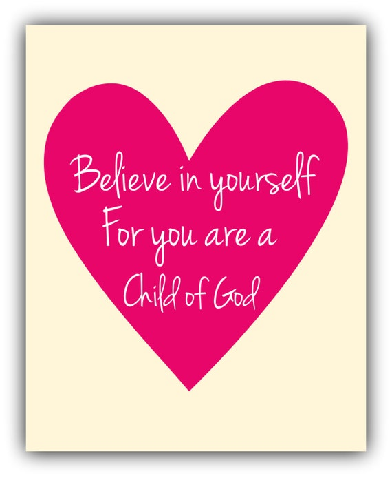 What Children Believe: Believe In Yourself For You Are A CHILD OF GOD Print Christian
