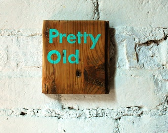 Pretty Old, Original Painting on Reclaimed Wood, Hand Lettered Sign on Old Board