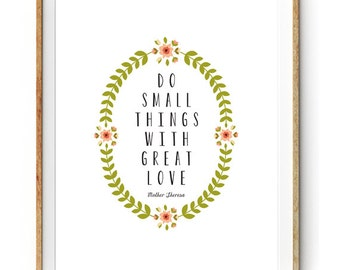 Do Small Things with Great Love - Mother Theresa Quote Print - Modern Art Print - Instant Download Wall Art