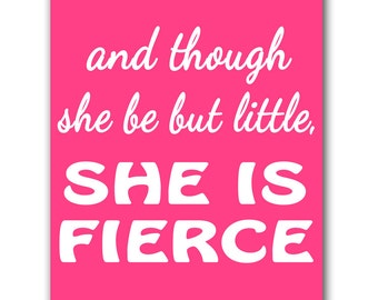 and though she be but little she is fierce Decor Wall Art  Print modern art decor Print High Res. (129)