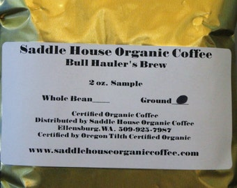 Saddle House Organic Coffee--5 Pack of 2oz samples--Ground. Choose your Roasts!