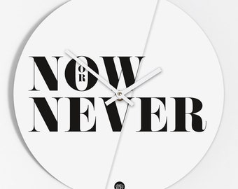 """Wall clock """"Now or never"""""""