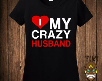 Funny Gift For Wife Husband Matching T-shirt Tee Shirt Tshirt I Love My Crazy Husband Wife Matching Couple Shirts Marriage Valentine's Day