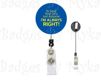 Retractable ID Badge Holder - Assume I am Right