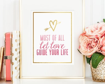 Most of all let love guide your life, printable wall art decor, gold foil, Colossians 3:14, bedroom decor (Instant digital download - JPG)