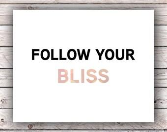 Follow Your Bliss Printable Art Print Instant Digital Download Inspirational Motivational Quote Bokeh Typography Art Print Wall Art Print