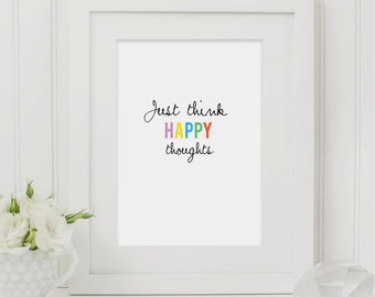 Just Think Happy Thoughts, Peter Pan Quote, Instant Digital Download Printable, Artwork, A4 Typography Print for the Home
