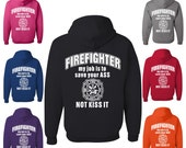 Firefighter My Job Is To Save Your  ASS Not Kiss It Men's Hooded Sweatshirt Fireman Graphic Hoodie Local Hero Firefighter Hoodie Gift 20
