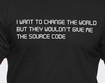 I Want to Change the World T-Shirt