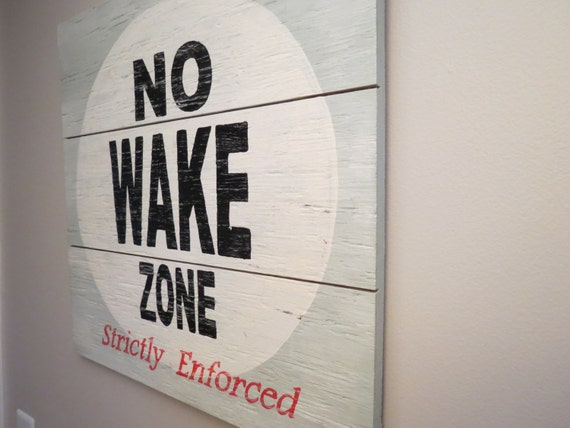 No Wake Zone Customizable Wood Sign 100 By
