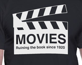 Movies Ruining the Book Since 1920 T-Shirt