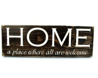 Wood Sign with Quote Rustic Wall Decor - Home A Place Where All Are Welcome  (#1100)