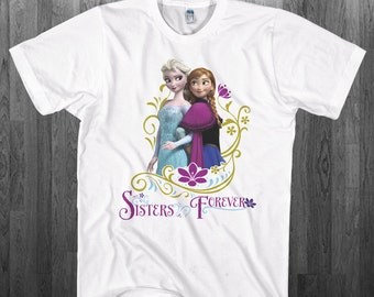 Frozen Anna Elsa Sisters Forever T-shirt BFF Friends Youth Adult toddler size Tee Shirts