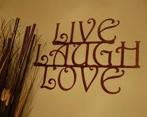 Live Laugh Love Sign, Metal Art, Love Sign, Love Decor, Outdoor Wall Art, Wedding Decor, Live Laugh Love Decor, Sign, Home Decor, W1012