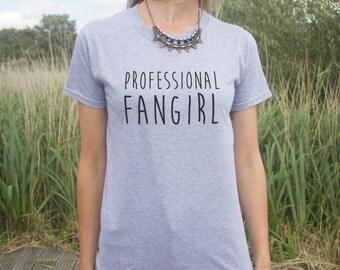Professional Fangirl T-shirt Top Funny Slogan