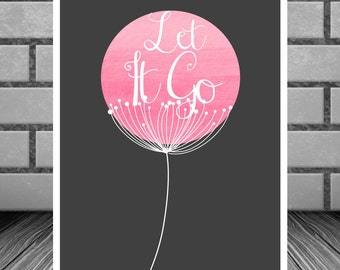 Let it Go Art Print Inspirational Typography Wall Art 8 x 10 Instant Download