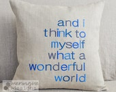 What a Wonderful World  Linen Pillow Cover 18x18 Embroidered in Blue