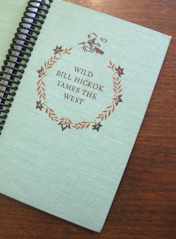 Wild Bill Hickok Tames The West, Recycled Blank Book Journal/ Upcycled Sketchbook