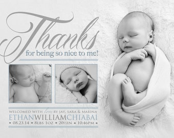 Thank you Birth Announcement Photo Card - Thanks for being so nice to me - Baby - Digital - Printable - newborn - boy - girl - SIMPLE DESIGN