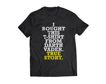 T Shirt Adult funny tshirt Darth Vader funny tshirt tee shirt funny nonsense Star Wars inspired movie Darth Vader