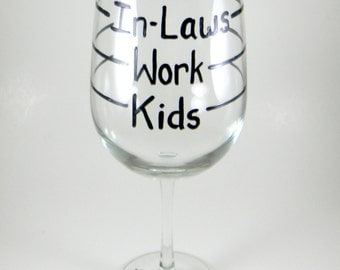 Wine O Meter, funny wine glass, hand pained, In Laws, Work, Kids