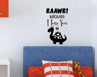 Raawr Means I Love You In Dinosaur You Choose Colors wall saying vinyl lettering