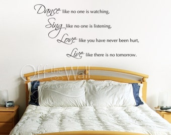 Dance like no one is watching, Sing, Love, Live vinyl wall quote