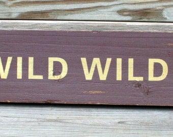Western / Cowboy / Wild Wild West Wood Sign