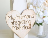 Rustic Wedding Engagement Photo Prop Sign My Humans Are Getting Married Morgann Hill Designs (Item Number MHD20055)