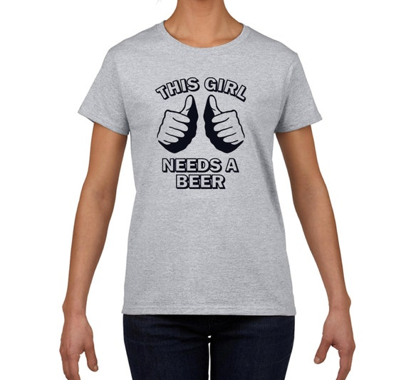 Womens Funny beer t shirt This girl needs a beer t shirt college humor hip cool shirt gray